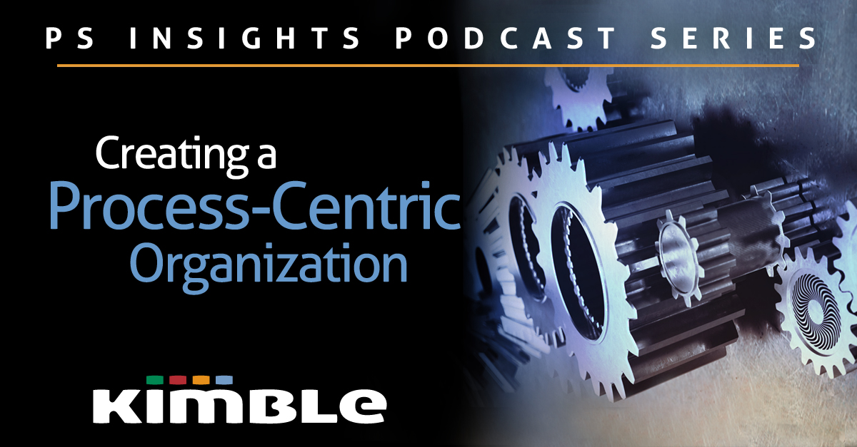 Kimble Podcast - Creating a Process-Centric Organization