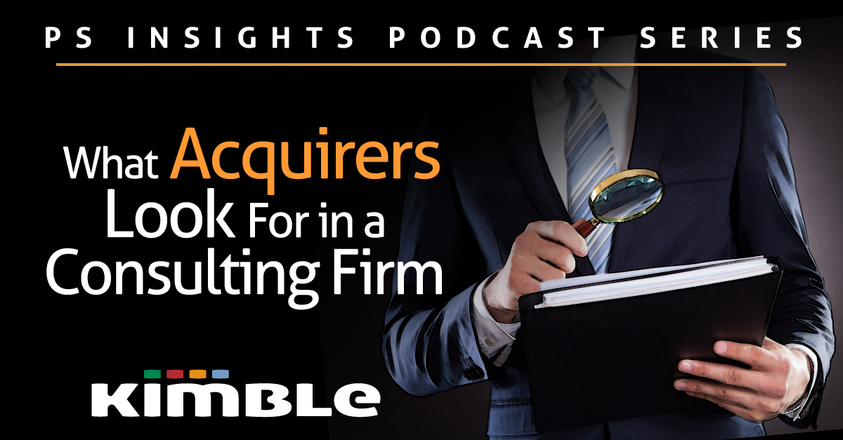 kimble podcast what acquirers look for in a consulting firm