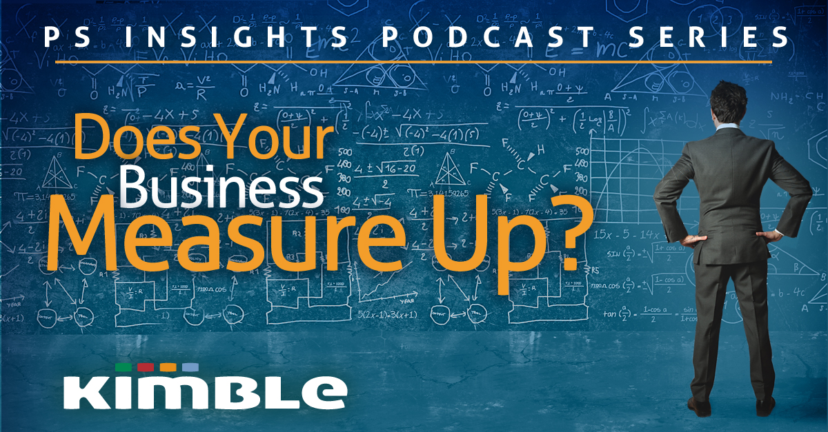 Kimble podcast: does your business measure up?