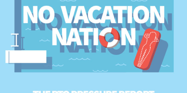 no vacation nation, the pto pressure report