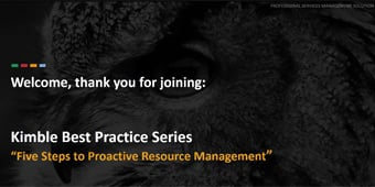 Kimble Best Practice Series Image: Five Steps to Proactive Resource Management